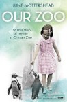 Our Zoo: The real story of my life at Chester Zoo. - June Mottershead
