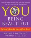 YOU: Being Beautiful - Michael F. Roizen, Mehmet C. Oz