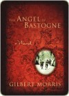 The Angel of Bastogne - Gilbert Morris