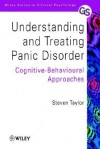 Understanding and Treating Panic Disorder: Cognitive-Behavioural Approaches - Steven V. Taylor, Helen Taylor