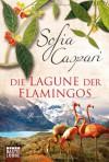 Die Lagune der Flamingos - Sofia Caspari