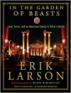 In the Garden of Beasts: Love, Terror, and an American Family in Hitler's Berlin (Audio) - Erik Larson, Stephen Hoye