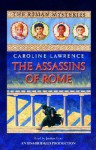 The Assassins of Rome (Roman Mysteries, #4) - Caroline Lawrence, Justine Eyre