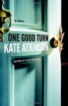 One Good Turn: A Novel - Kate Atkinson