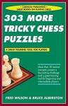 303 More Tricky Chess Puzzles - Fred Wilson, Bruce Alberston