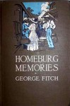 Homeburg Memories - George Fitch
