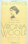 The Essays of Virginia Woolf: Volume 1, 1904-1912 - Virginia Woolf, Andrew McNeillie