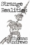 Strange Realities: Collected Short Stories - Thomas Andrews