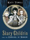 Skary Childrin and the Carousel of Sorrow - Katy Towell