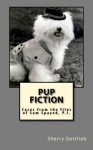 Pup Fiction - Sherry Gottlieb, Zoe Z. Spiliotis, Michael Perry
