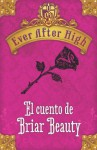 Ever After High. El cuento de Briar Beauty (Spanish Edition) - Shannon Hale
