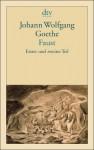 Faust: Erster und zweiter Teil - Johann Wolfgang von Goethe