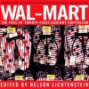 Wal-Mart: The Face of Twenty-First-Century Capitalism - Nelson Lichtenstein