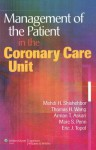 Management of the Patient in the Coronary Care Unit - Mehdi H. Shishehbor, Arman T. Askari, Thomas H. Wang, Marc S. Penn, Eric J. Topol