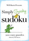 Will Shortz Presents Simply Sneaky Sudoku: 200 Easy Puzzles - Will Shortz