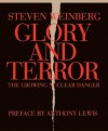 Glory and Terror: The Growing Nuclear Danger - Steven Weinberg