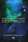 Deep Blue. Waterfire saga - Jennifer Donnelly