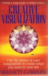 Creative Visualization - Shakti Gawain