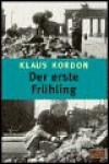 Der erste Frühling - Klaus Kordon