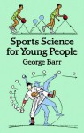 Sports Science for Young People - George Barr