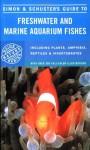 Simon & Schuster's Guide To Freshwater And Marine Aquarium Fishes - Francesco Bianchini, Silvio Bruno, Franz Krapp, Alessandro C. Rossi, Michael K. Oliver
