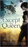 Except the Queen - Jane Yolen, Midori Snyder