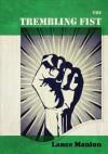 The Trembling Fist - Lance Manion