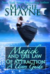 Magick and the Law Of Attraction A User's Guide - Maggie Shayne