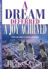 A Dream Deferred, a Joy Achieved: Foster Care Stories of Struggle and Triumph - Charisse Nesbit