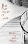 The Five Stages of Grief - Linda Pastan