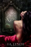 The Curse of the Rose - Julieanne Lynch