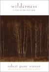 Wilderness: A Tale Of The Civil War - Robert Penn Warren, James H. Justus