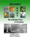 Survivors: The A-bombed Trees of Hiroshima - David Petersen, Mandy Conti