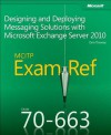 MCITP 70-663 Exam Ref: Designing and Deploying Messaging Solutions with Microsoft Exchange Server 2010 - Orin Thomas