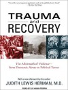 Trauma and Recovery: The Aftermath of Violence--from Domestic Abuse to Political Terror - Judith Lewis Herman, Jo Anna Perrin