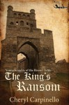 Young Knights of the Round Table: The King's Ransom (The Young Knights of the Round Table) - Cheryl Carpinello