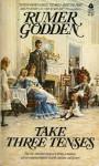 Take Three Tenses: A Fugue in Time - Rumer Godden