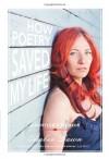 How Poetry Saved My Life: A Hustler's Memoir - Amber Dawn