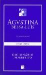 Dicionário Imperfeito - Agustina Bessa-Luís, Manuel Vieira da Cruz, Luís Abel Ferreira, Alberto Luís