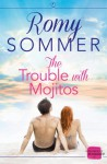 The Trouble with Mojitos - Romy Sommer