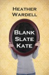 Blank Slate Kate (Toronoto #7) - Heather Wardell