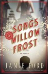 Songs of Willow Frost: A Novel - Jamie Ford