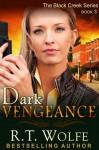 Dark Vengeance (The Black Creek Series, Book 3) - R.T. Wolfe