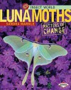 Luna Moths: Masters of Change - Sandra Markle