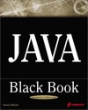 Java Black Book: The Java Book Programmers Turn To First - Steven Holzner