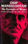 EYESIGHT OF WASPS - Osip Mandelstam