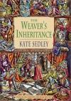 The Weaver's Inheritance - Kate Sedley