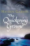 The Quickening Ground - Hayden Gabriel