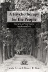 A Psychotherapy for the People: Toward a Progressive Psychoanalysis - Lewis Aron, Karen E. Starr