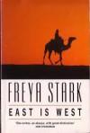East Is West - Freya Stark